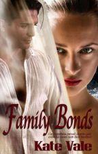 Family Bonds by katevalewriter