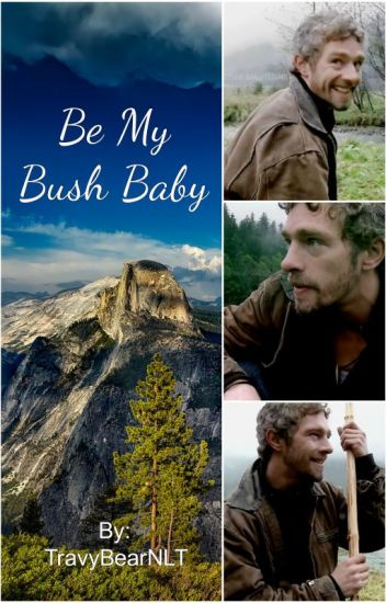 Be My Bush Baby (Alaskan Bush People Fan Fiction)