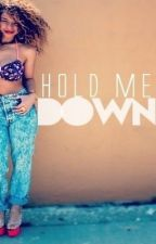 Hold Me Down (Urban) Book 2 by ShadyAveri