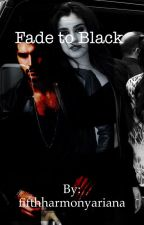 Fade to Black (sequel to riptide) by fifthharmonyariana
