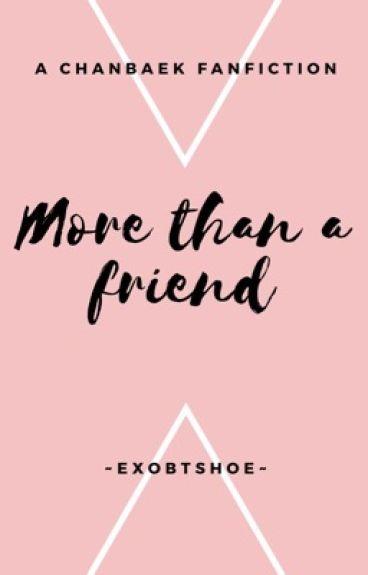 More Than A Friend   ChanBaek {COMPLETED}