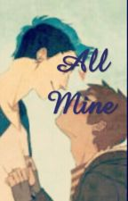 All Mine (Morby). by feltcliffe_drarry
