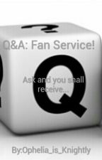 Q&A: Ask away! by Ophelia_is_Knightly