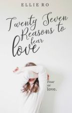 Twenty-Seven Reasons to Fear Love by fringedheart