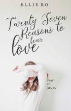 Twenty-Seven Reasons to Fear Love  by fringedheart