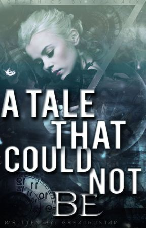 A Tale That Could Not Be  [Book 2 of Selvina's Tale series] by GreatGustav