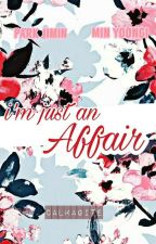 I'm Just An Affair [MIN.YOON] by -yonggseo