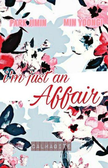 I'm Just An Affair [MIN.YOON]