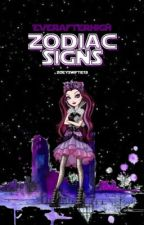 Ever After High Zodiac Signs by zoeyswiftie13