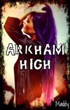 Arkham High by maddyrey1