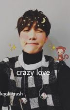 Crazy Love(Vkook) by vkook-trash