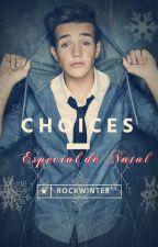 Choices - Especial de Natal by RockWinter