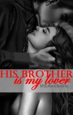 HIS BROTHER IS MY LOVER by MEAncholic