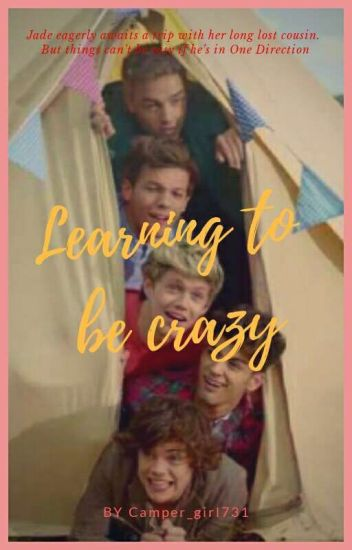 Learning To Be Crazy (A Louis Tomlinson Fanfic)