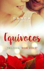 Equívocos... Serie Por Você -  Até 14-02-2017 by Danda_de_alencar