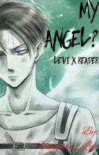 My Angel? (Levi x Reader) by Vampire_Levi