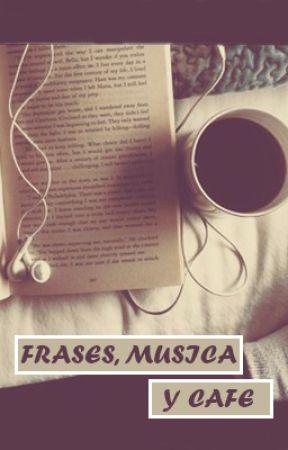 Frases, Música y Cafe by LebroMichel