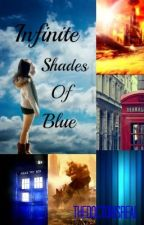 Infinite Shades of Blue (Doctor Who) by TheDoctorIsReal