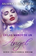 EN LAS MANOS DE UN ÁNGEL © [SCD#1]  #WOWAWARDS2k18 by Juliana_velazquez