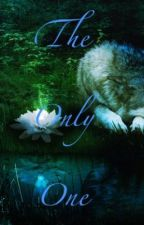 The Only One by ilove11candys