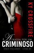 Italianos Vol 1 - Atraída por um criminoso (Degustação) by kycrossfire