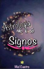 A astrologia não é só signos by melcastro-