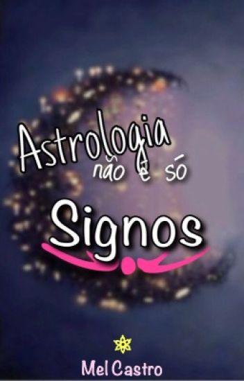 A astrologia não é só signos