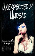 Unexpectedly Undead by KennethLogan