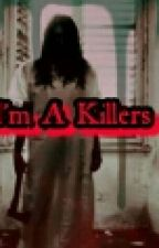 I'm a Killers by YuniNurWulandari