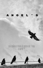 | Angel's | Terminada by SolAntonella6