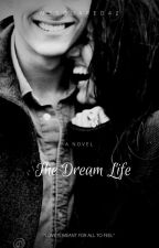 "The ""Dream Life"" by mssquared42"