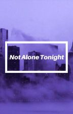 Not Alone Tonight (Male Yandere x Reader) by NicYandere