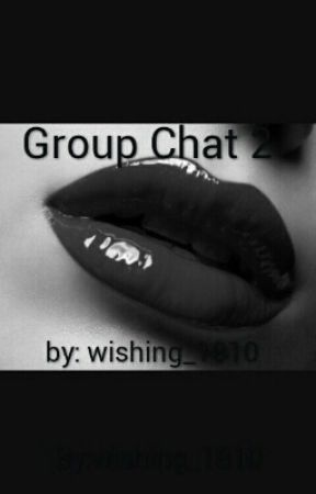 Group Chat 2 by wishing_1810