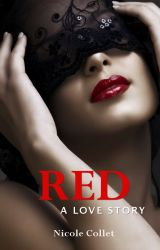 RED: A Love Story [Featured List] by NicoleCollet