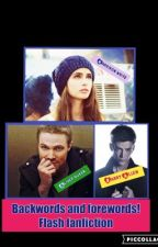 Back words and forwards. ( flash and arrow fanfiction ) by jazzywazzy2015
