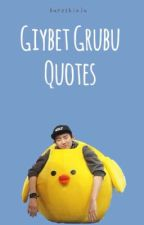 Gıybet Grubu Quotes by kuroshinju