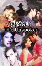 ~!!SECRET!!~The Unspoken~ (Manan) by AngelAishwarya