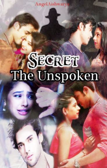 ~!!SECRET!!~The Unspoken~ (Manan)