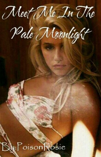 Meet Me In The Pale Moonlight
