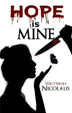 Hope Is Mine (A Stalker Story) by ImjustMANG