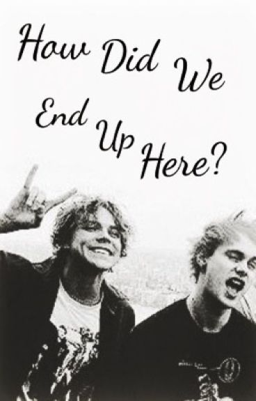 How Did We End Up Here? (5 Seconds Of Summer) by CyndyRadke