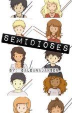 Semidioses by galeanajackson