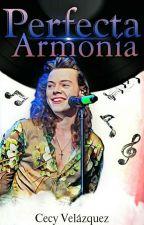 Perfecta Armonía. (H.S.) by CecyVelazquez