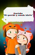 "EXORINHA Y GONUH ""Mi Querido Y Amado Idiota"" by xXCrazyBitchXx"