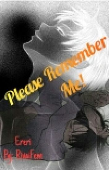 PLEASE REMEMBER ME !