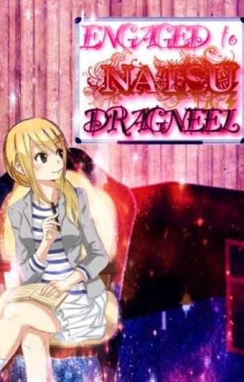 Engaged to Natsu Dragneel|NALU