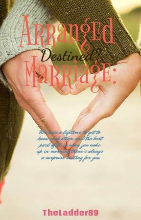 Arrange Marriage: Destined? by TheLadder89