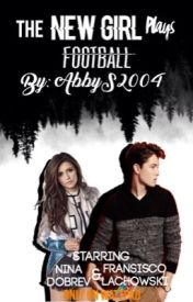 The New Girl Plays Football by AbbyS2004