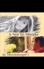 The Not So Mistake, Mistake by Directionergirl11