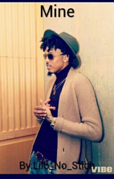 Mine(An August Alsina Story) (Sequel To FBM)